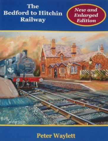The Bedford to Hitchin Railway, by Peter Waylett